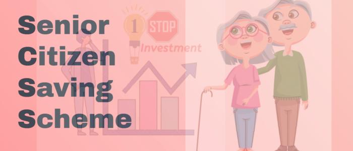 Senior Citizen Savings Scheme 1stopinvestment