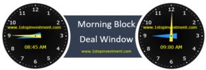 NSE Morning block deal window time