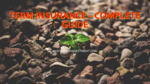 Term Insurance – Complete guide