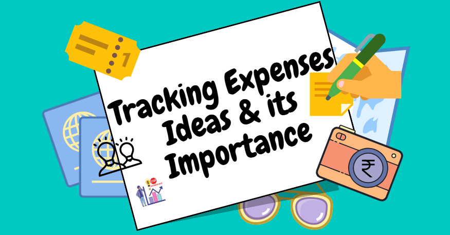 Importance of Tracking expenses and List of methods to track your expenses