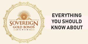 What should Investors know about Sovereign Gold Bonds (SGBs) in India – Walkthrough to apply online