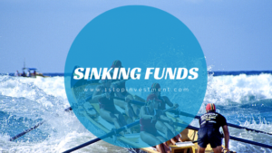 Sinking funds – Meaning and how it helps you to manage your Finance