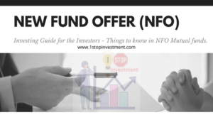 New Fund Offer (NFO) in Mutual Funds – – Things which investor should know before Investing in NFO