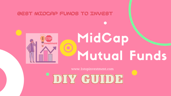 Beginner guide to Invest in Midcap Funds – Analyse and Choose the fund by yourself in simple steps